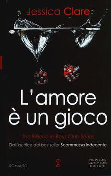 L' amore è un gioco. The Billionaire Boys Club series - Jessica Clare - copertina
