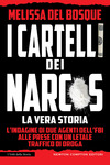 I cartelli dei narcos. La vera storia