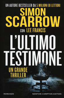 L' ultimo testimone - Simon Scarrow,Lee Francis - copertina