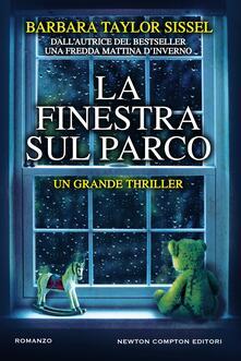 La finestra sul parco - Barbara Taylor Sissel,Tessa Bernardi,Marco Bisanti - ebook