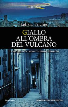 Giallo all'ombra del vulcano. Un'indagine di Giuliano Neri - Letizia Triches - ebook