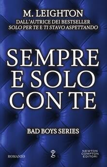 Sempre e solo con te. Bad boys series - M. Leighton,Valentina Cabras - ebook