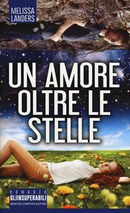 Libro Un amore oltre le stelle Melissa Landers