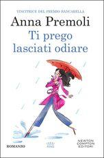 Libro Ti prego, lasciati odiare Anna Premoli