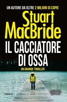 Il cacciatore di ossa - Stuart MacBride - copertina