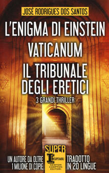 L' enigma di Einstein-Vaticanum-Il tribunale degli eretici - José Rodrigues Dos Santos - copertina
