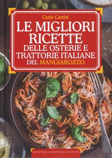 Le ricette d'oro delle migliori osterie e trattorie italiane del Mangiarozzo. Nuova ediz. - Carlo Cambi - copertina