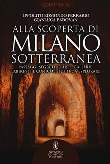 Charun.it Alla scoperta di Milano sotterranea. Passaggi segreti, cripte, gallerie, labirinti e cunicoli tutti da esplorare Image