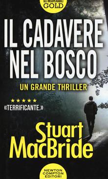 Il cadavere nel bosco - Stuart MacBride - copertina
