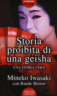 Storia proibita di una geisha - Mineko Iwasaki,Rande Brown - copertina