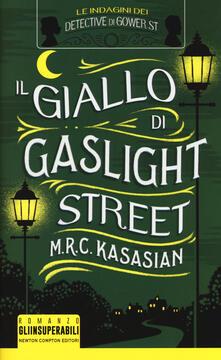 Il giallo di Gaslight street. Le indagini dei detective di Gower St - M.R.C. Kasasian - copertina