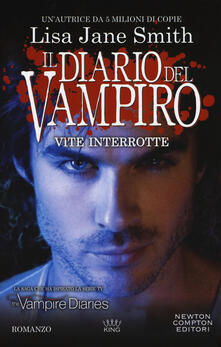 Vite interrotte. Il diario del vampiro - Lisa Jane Smith - copertina