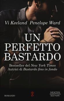 Un perfetto bastardo - Vi Keeland,Penelope Ward - copertina
