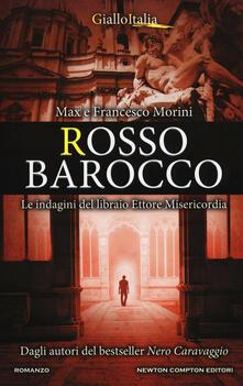Rosso barocco. Le indagini del libraio Ettore Misericordia - Max Morini,Francesco Morini - copertina
