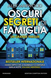 Oscuri segreti di famiglia - Roberta Maresca,Alex Marwood,Martina Rinaldi - ebook