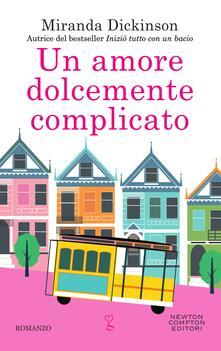 Un amore dolcemente complicato - Miranda Dickinson,Anna Ricci - ebook