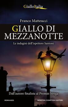Giallo di mezzanotte. Le indagini dell'ispettore Santoni - Franco Matteucci - ebook