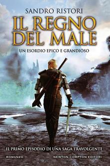 Il regno del male - Sandro Ristori,Fabio Piacentini - ebook