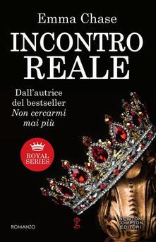 Incontro reale. Royal series - Emma Chase,Chiara Beltrami - ebook