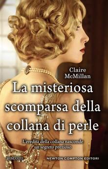 La misteriosa scomparsa della collana di perle - Nello Giugliano,Claire McMillan - ebook
