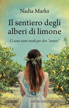 Il sentiero degli alberi di limone - Erica Farsetti,Alessandra Maestrini,Nadia Marks - ebook