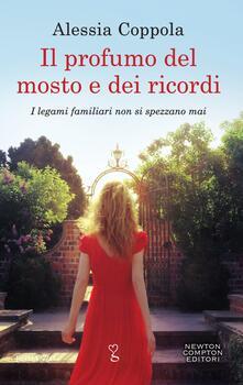 Il profumo del mosto e dei ricordi - Alessia Coppola - ebook