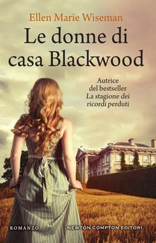 Le donne di casa Blackwood - Nello Giugliano,Ellen Marie Wiseman - ebook