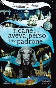 Il cane che aveva perso il suo padrone - Damian Dibben,Sofia Buccaro - ebook