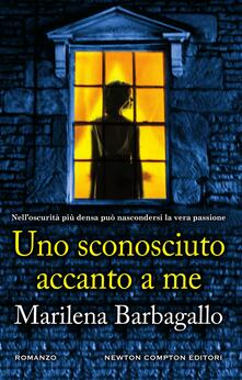 Uno sconosciuto accanto a me - Marilena Barbagallo - ebook