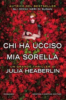 Chi ha ucciso mia sorella - Marianna Cozzi,Angela Ricci,Julia Heaberlin - ebook