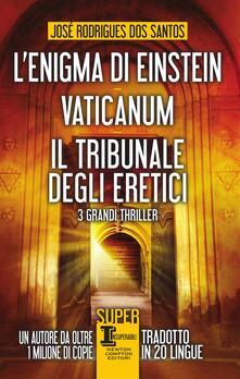 L' enigma di Einstein-Vaticanum-Il tribunale degli eretici - Carlotta Cuppi,Marta Lanfranco,Paola Vallerga,José Rodrigues Dos Santos - ebook