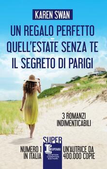 Un regalo perfetto-Quell'estate senza te-Il segreto di Parigi - Karen Swan,Milvia Faccia,Sara Galli,Francesca Noto - ebook