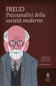 Psicoanalisi della società moderna. Ediz. integrale