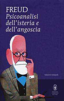 Psicoanalisi dell'isteria e dell'angoscia. Ediz. integrale - Sigmund Freud - copertina