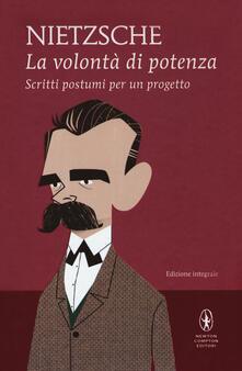 La volontà di potenza. Scritti postumi per un progetto. Ediz. integrale - Friedrich Nietzsche - copertina
