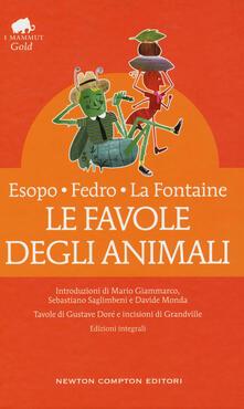 Le favole degli animali. Testo latino e greco a fronte. Ediz. integrale - Esopo,Fedro,Jean de La Fontaine - copertina