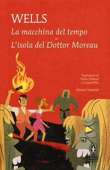 La macchina del tempo-L'isola del dottor Moreau. Ediz. integrale - Herbert George Wells - copertina