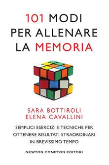 101 modi per allenare la memoria - Sara Bottiroli,Elena Cavallini - copertina
