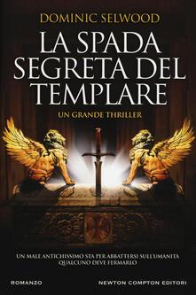 La spada segreta del templare - Dominic Selwood - copertina