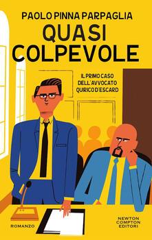 Quasi colpevole. Il primo caso dell'avvocato Quirico D'Escard - Paolo Pinna Parpaglia - copertina
