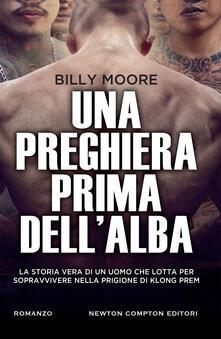 Una preghiera prima dell'alba - Billy Moore,Giulio Silvano - ebook