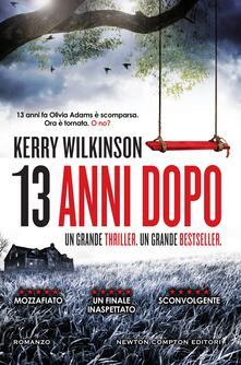13 anni dopo - Fabrizio Coppola,Kerry Wilkinson - ebook