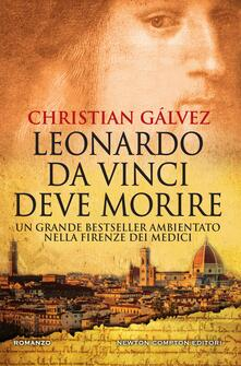 Leonardo da Vinci deve morire - Christian Gálvez,Mara Gramendola - ebook