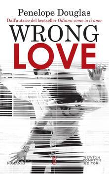 Wrong love - Cecilia Pirovano,Serena Tardioli,Penelope Douglas - ebook