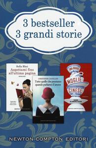 3 bestseller 3 grandi storie: Aspettami fino all'ultima pagina-Tutto quello che pensiamo quando parliamo d'amore-Una brava moglie cinese