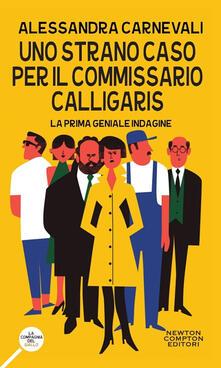 Uno strano caso per il commissario Calligaris - Alessandra Carnevali - copertina