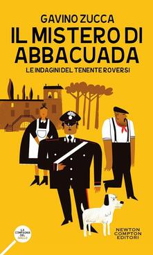 Il mistero di Abbacuada. Le indagini del tenente Roversi - Gavino Zucca - copertina