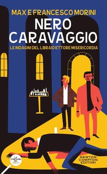 Nero Caravaggio. Le indagini del libraio Ettore Misericordia.pdf