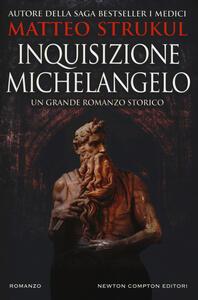 Inquisizione Michelangelo - Matteo Strukul - copertina