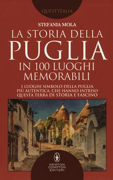 La storia della Puglia in 100 luoghi memorabili - Stefania Mola - copertina